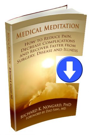 (eBook) Medical Meditation - How to Reduce Pain, Decrease Complications, and Recover Faster from Surgery, Disease and Illness eBook